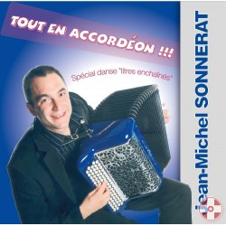 """Jean-Michel SONNERAT - Tout en accordéon """"Spécial Danse"""" Titres enchaînés"""
