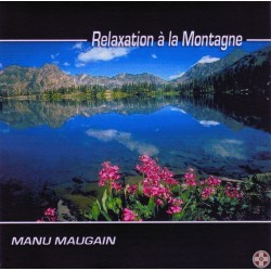 Manu MAUGAIN - Relaxation à la montagne