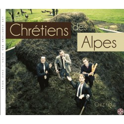 Les Chrétiens des Alpes - Chez Nous