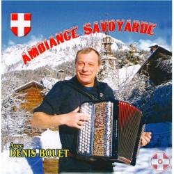 Denis BOUET - Ambiance Savoyarde Vol.1