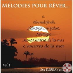 Eric DEBRAY Orchestra - Mélodies pour rêver Vol.1