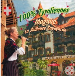 Magalie - La Yodleuse Savoyarde - 100 % Tyroliennes