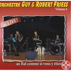 Guy et Robert FRIESS - Vol.6 (Live)