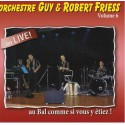 Guy et Robert FRIESS - Vol.6 (Live)