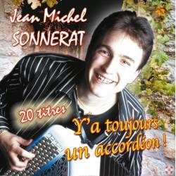 Jean-Michel SONNERAT - Y'a toujours un accordéon