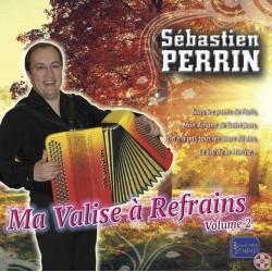 Sébastien PERRIN - Ma valise à refrains Vol.2