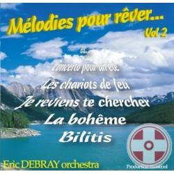 Eric DEBRAY Orchestra - Mélodies pour rêver Vol.2